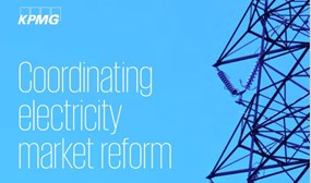 Executive Summary: KPMG Coordinating electricity market reform